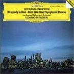 GERSHWIN / BERNSTEIN: RHAPSODY IN BLUE, WEST SIDE STORY: SYMPHONIC DANC