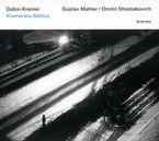 MAHLER / SHOSTAKOVICH: GIDON KREMER / KREMERATA BALTICA