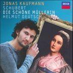 SCHUBERT: DIE SCHONE MULLERIN * JONAS KAUFMANN / HELMUT DEUTSCH