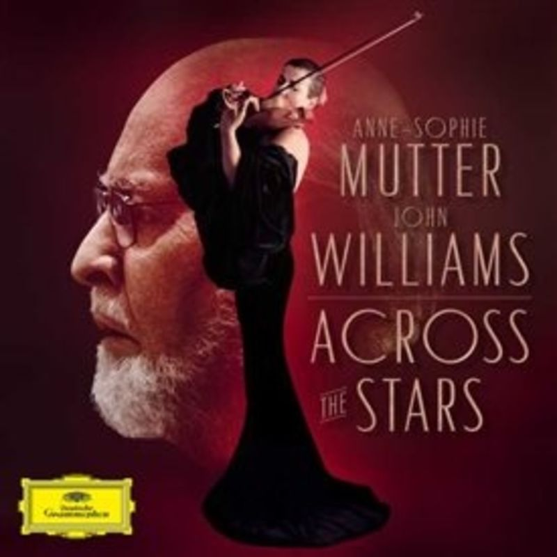 ACROSS THE STARS * ANNE-SOPHIE MUTTER, JOHN WILLIAMS