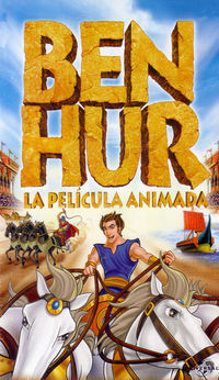 (VIDEO) BEN HUR - LA PELICULA ANIMADA