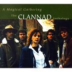 A MAGICAL GATHERING, THE CLANNAD ANTHOLOGY (2 CD)