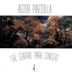 The Central Park Concert - Astor Piazzolla