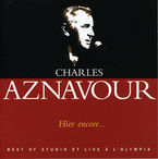 HIER ENCORE. . BEST OF STUDIO ET LIVE A L'OLYMPIA (2 CD) * CHARLES AZN