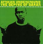 AFRICAN UNDERGROUND, THE DEPTHS OF DAKAR