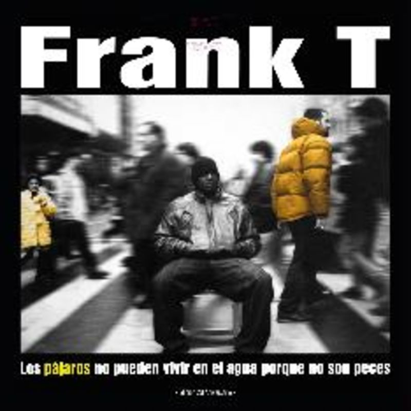 LOS PAJAROS NO PUEDEN VIVIR (REMASTERD) * FRANK-T