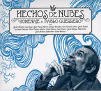 HECHOS DE NUBES, HOMENAJE A PABLO GUERRERO