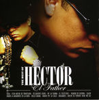 """The Best Of """"el Father"""" - Hector / El Father"""