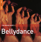 THE ROUGH GUIDE TO BELLYDANCE