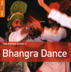 THE ROUGH GUIDE TO BHANGRA DANCE