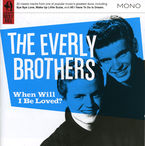 WHEN WILL I BE LOVED? * THE EVERLY BROTHERS