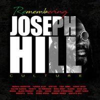 REMEMBERING JOSEPH HILL, TRIBUTE TO CULTURE (2 CD)