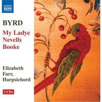 BYRD: MY LADYE NEVELLS BOOKE (3 CD) * FARR