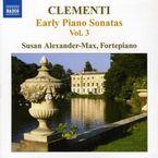 CLEMENTI: EARLY PIANO SONATAS VOL.3 * SUSAN ALEXANDER-MAX