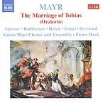 MAYR: THE MARRIAGE OF TOBIAS (2 CD) * FRANZ HAUK