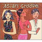 PUTUMAYO: ASIAN GROOVE