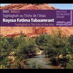 TAGHLAGHALT OU L'ECHO DE L'ATLAS (DIGIPACK) * RAYSSA FATIMA TABAAMRA