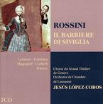 Rossini: Il Barbiere Di Siviglia (2 Cd) * Jesus Lopez Cobos, Lausanne - Jesus Lopez Cobos, La Rossini