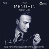 THE MENUHIN CENTURY: LIVE PERFORMANCES AND FESTIVAL RECORDINGS (7 CD)