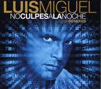 No Culpes A La Noche - Luis Miguel