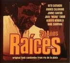 30 AÑOS (DIGIPACK) * RAICES