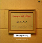 Bhangra Ology Festival Dell' India - Achanak