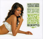 WHIPPED CREAM OTHER DELIGHTS RE WHIPPED * HERB ALPERT'S TIJUANA BRA