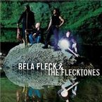 THE HIDDEN LAND * BELA FLECK & THE FLECKTONES
