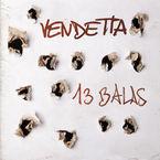 13 Balas - Vendetta