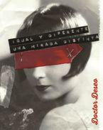 (libro+cddvd) Igual Y Diferente. Una Mirada Distinta - Doctor Deseo