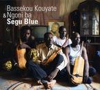 SEGU BLUE * BASSEKOU KOUYATE &NGONI BA