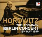 THE LEGENDARY BERLIN CONCERT 18TH MAY 1986 (2 CD) * HOROWITZ