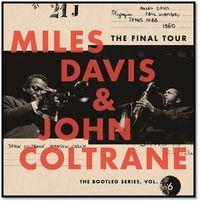 THE FINAL TOUR: THE BOOTLEG SERIES, VOL.6 (4 CD) * MILES DAVIS & JOHN