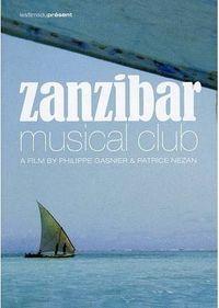 ZANZIBAR MUSICAL CLUB (DVD)