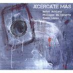 ACERCATE MAS (DIGIPACK) * ACHIARY / DE EZCURRA / LOPEZ