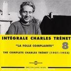 """INTEGRALE VOL.8 """"LA FOLLE COMPALINTE"""" THE COMPLETE TRENET 1951-1952"""