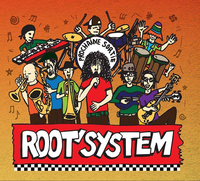 ROOT'SYSTEM * PROCHAINE SORTIE