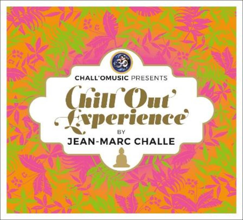 CHALLOMUSIC PRES. CHILL OUT EXPERIENCE (2 CD) * JEAN-MARC CHALLE