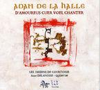 ADAM DE LA HALLE: CANCUIONES Y RONDOS (DIGIPACK) * QUENTIN