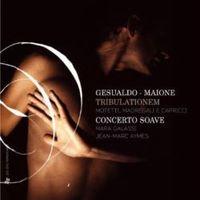 GESUALDO / MAIONE: TRIBULATIONEM / CONCERTO SOAVE (2 CD) * MARA GALASSI