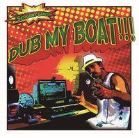 (lp) Dub My Boat!!! - Sergent Garcia