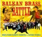 Balkan Brass Battle & Marko Markovic & Fanfare Ciocarlia - Boban / Marko Markovic / Fanfare Ciocarlia