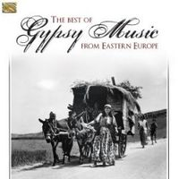 The Best Gypsy Music From Eastern Europe - Varios