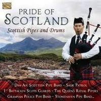 PRIDE OF SCOTLAND, SCOTTISH PIPES & DRUS