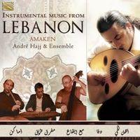 Instrumental Music From Lebanon, Amaken - Andre Hajj & Ensemble