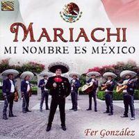 MARIACHI, MI NOMBRE ES MEXICO
