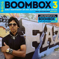BOOMBOX 3, EARLY INDEPENDENT HIP HOP, ELECTRO AND DISCO RAP. .. (2 CD)