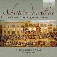 ALBERO: SIX RECERCATAS - FUGAS AND SONATAS (2 CD) * ALEJANDRO CASAL