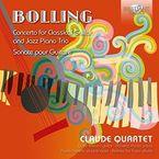 BOLLING: CONCERTO FOR CLASSICAL GUITAR AND JAZZ PIANO TRIO * CLAUDE