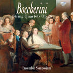 BOCCHERINI: STRING QUARTETS OP.26 * ENSEMBLE SYMPOSIUM